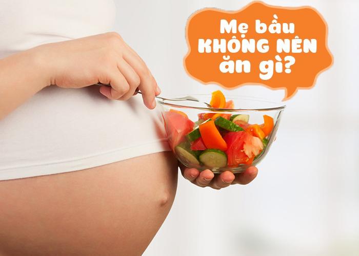 Mới có thai nên kiêng ăn gì? 1