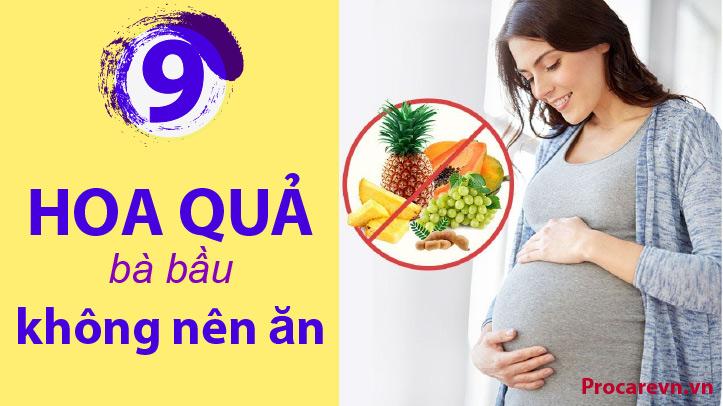 9 loại trái cây bà bầu không nên ăn 1