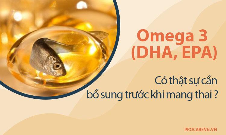 Có thật sự cần bổ sung Omega 3 (DHA, EPA) trước khi mang thai không? 1